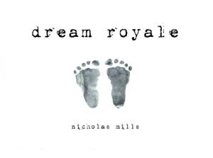 Nick Mills dream+royale